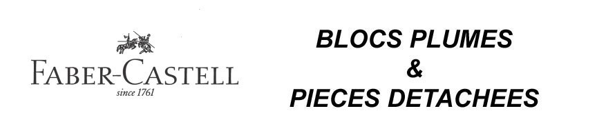 Blocs plume et pièces détachées pour les stylos Faber-Castell