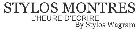 Notre site de vente Stylos montres - L'heure d'écrire by Stylos Wagram
